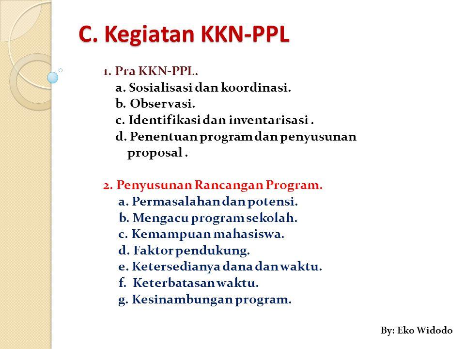 C. Kegiatan KKN-PPL 1. Pra KKN-PPL. a. Sosialisasi dan koordinasi.