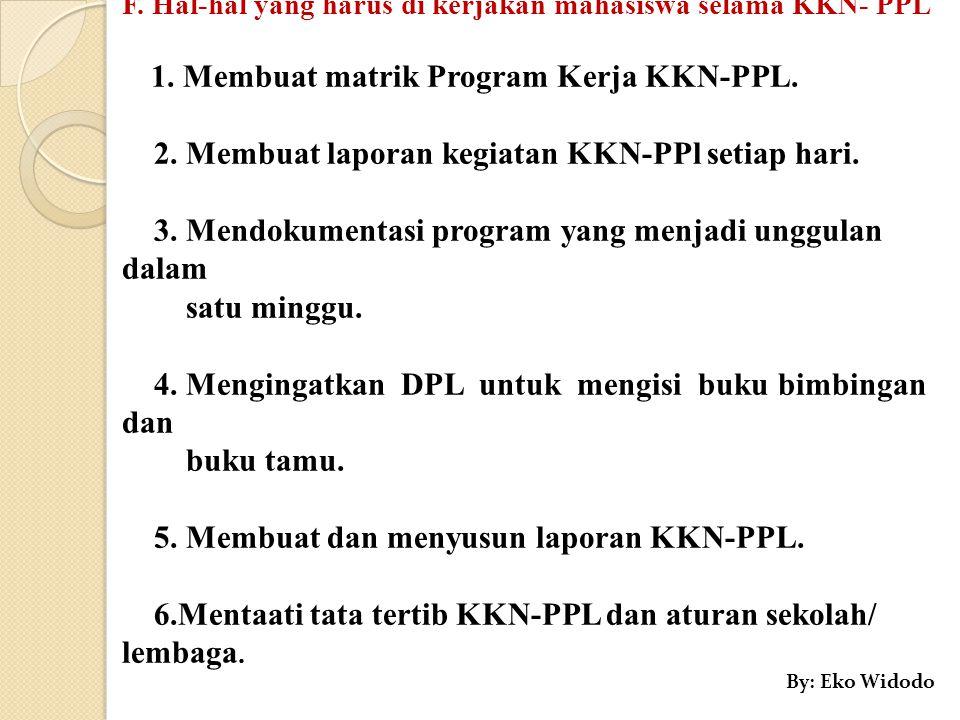 F. Hal-hal yang harus di kerjakan mahasiswa selama KKN- PPL 1