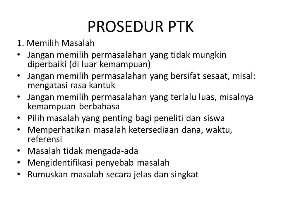 PROSEDUR PTK 1. Memilih Masalah
