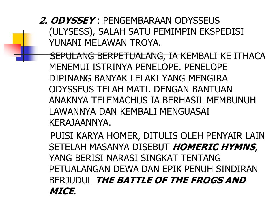 2. ODYSSEY : PENGEMBARAAN ODYSSEUS (ULYSESS), SALAH SATU PEMIMPIN EKSPEDISI YUNANI MELAWAN TROYA.