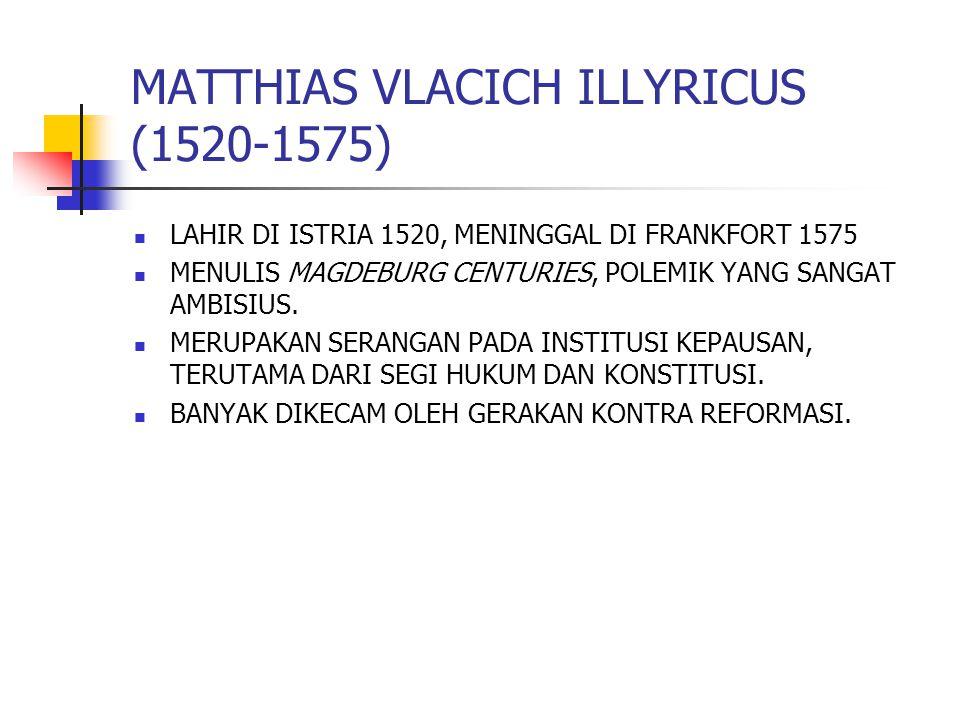 MATTHIAS VLACICH ILLYRICUS (1520-1575)