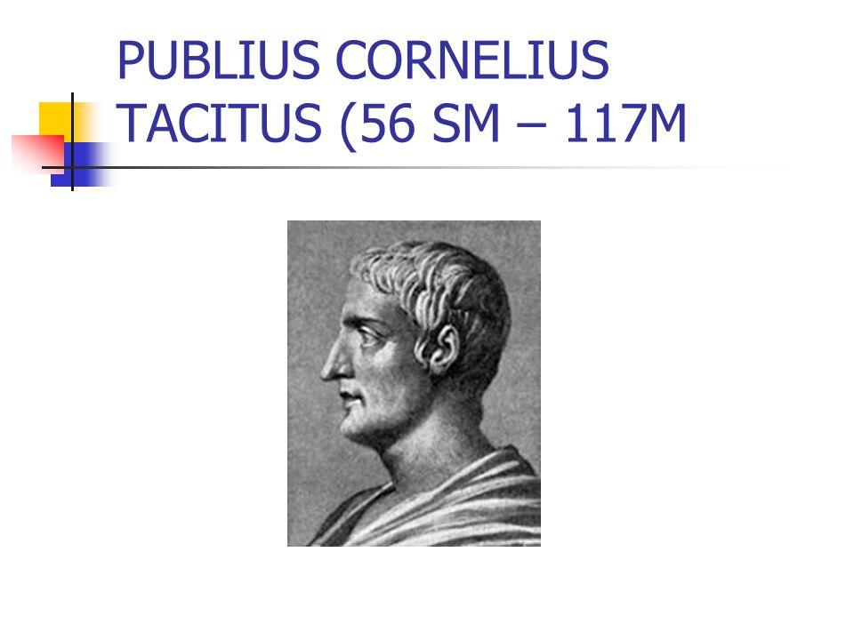 PUBLIUS CORNELIUS TACITUS (56 SM – 117M