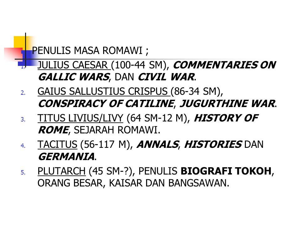 PENULIS MASA ROMAWI ; JULIUS CAESAR (100-44 SM), COMMENTARIES ON GALLIC WARS, DAN CIVIL WAR.
