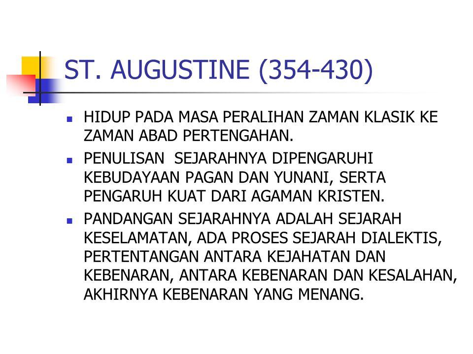 ST. AUGUSTINE (354-430) HIDUP PADA MASA PERALIHAN ZAMAN KLASIK KE ZAMAN ABAD PERTENGAHAN.