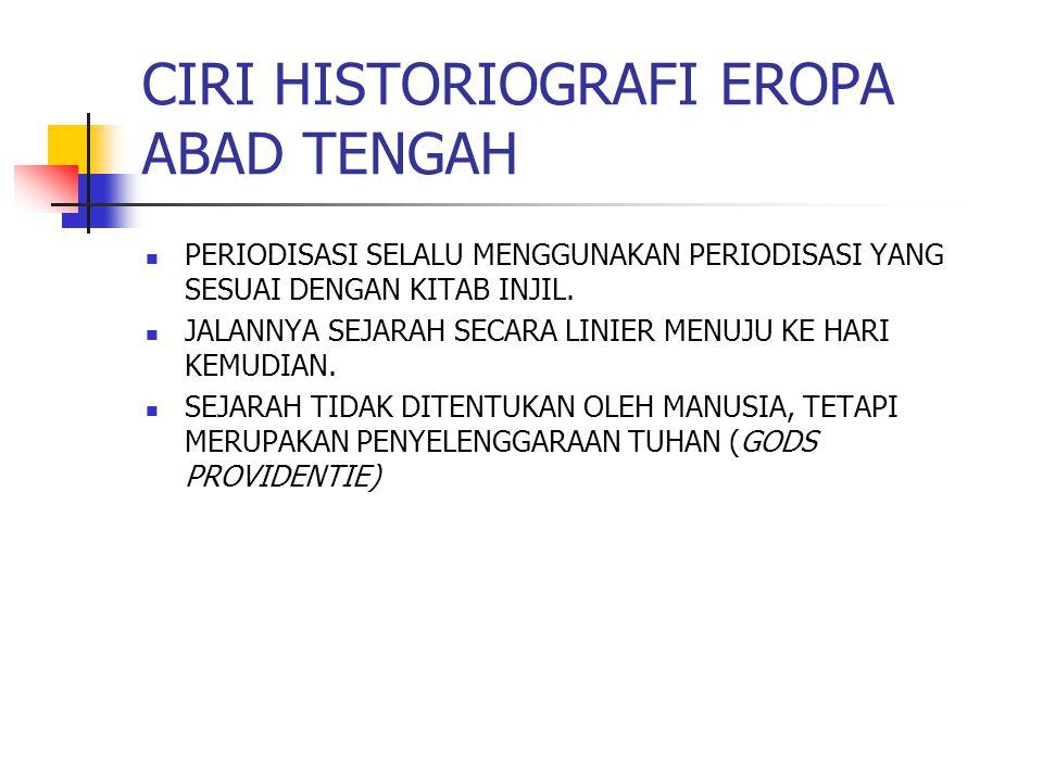 CIRI HISTORIOGRAFI EROPA ABAD TENGAH