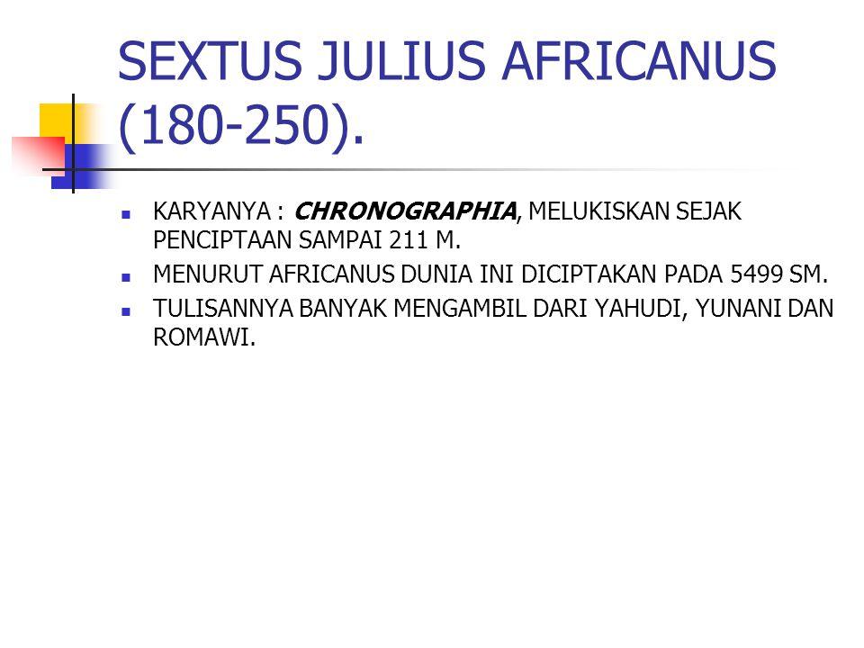 SEXTUS JULIUS AFRICANUS (180-250).