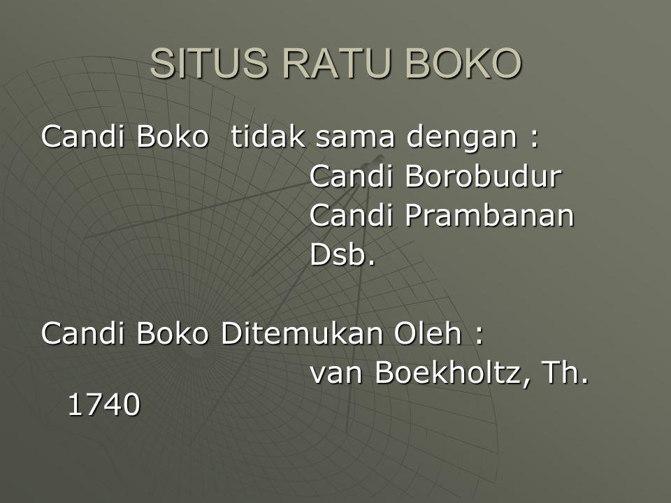 SITUS RATU BOKO Candi Boko tidak sama dengan : Candi Borobudur