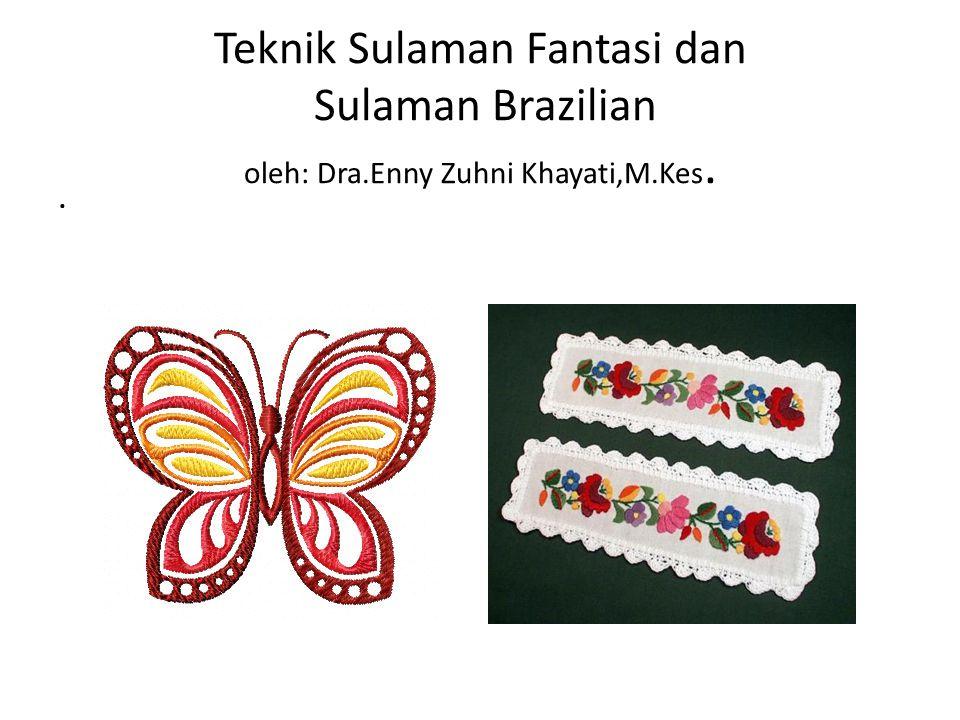 Teknik Sulaman Fantasi dan Sulaman Brazilian oleh: Dra
