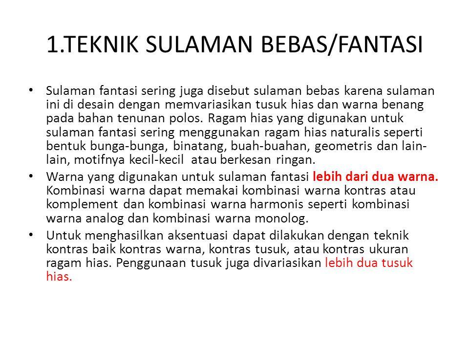 1.TEKNIK SULAMAN BEBAS/FANTASI