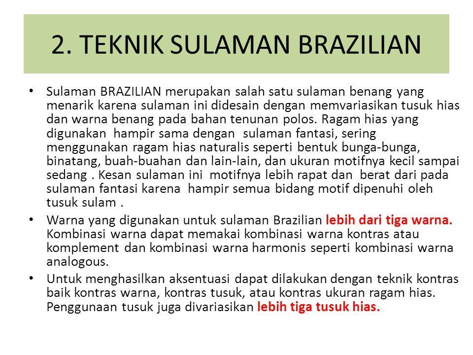 2. TEKNIK SULAMAN BRAZILIAN