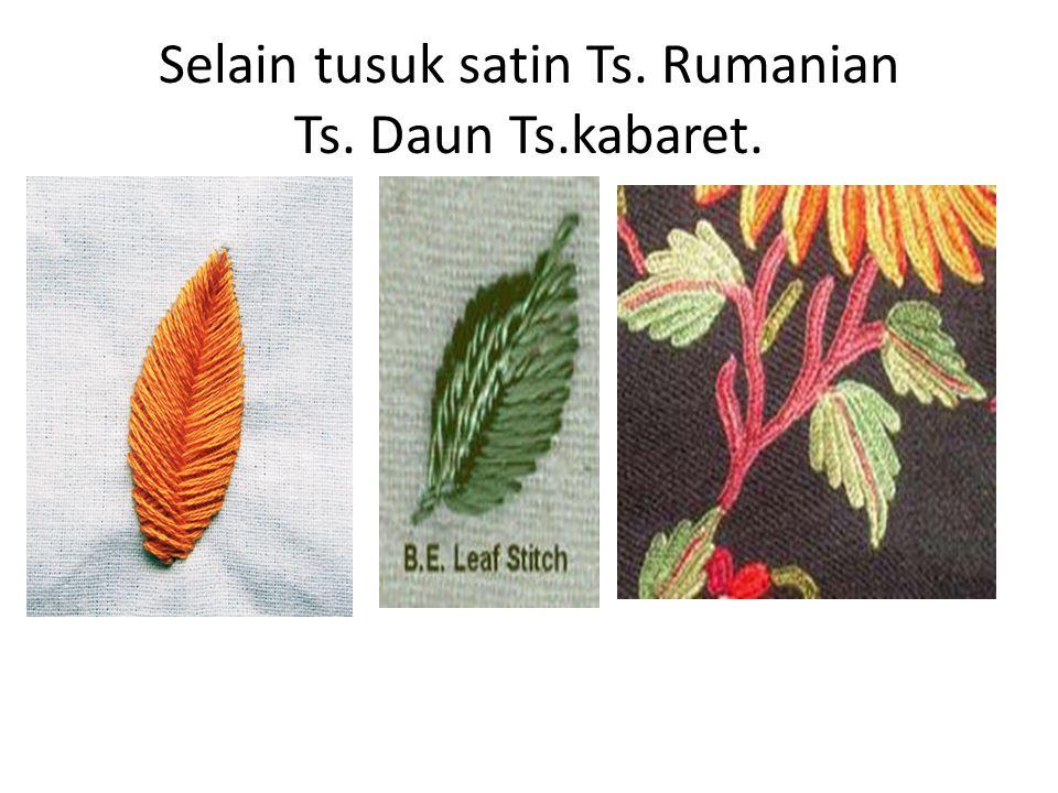 Selain tusuk satin Ts. Rumanian Ts. Daun Ts.kabaret.