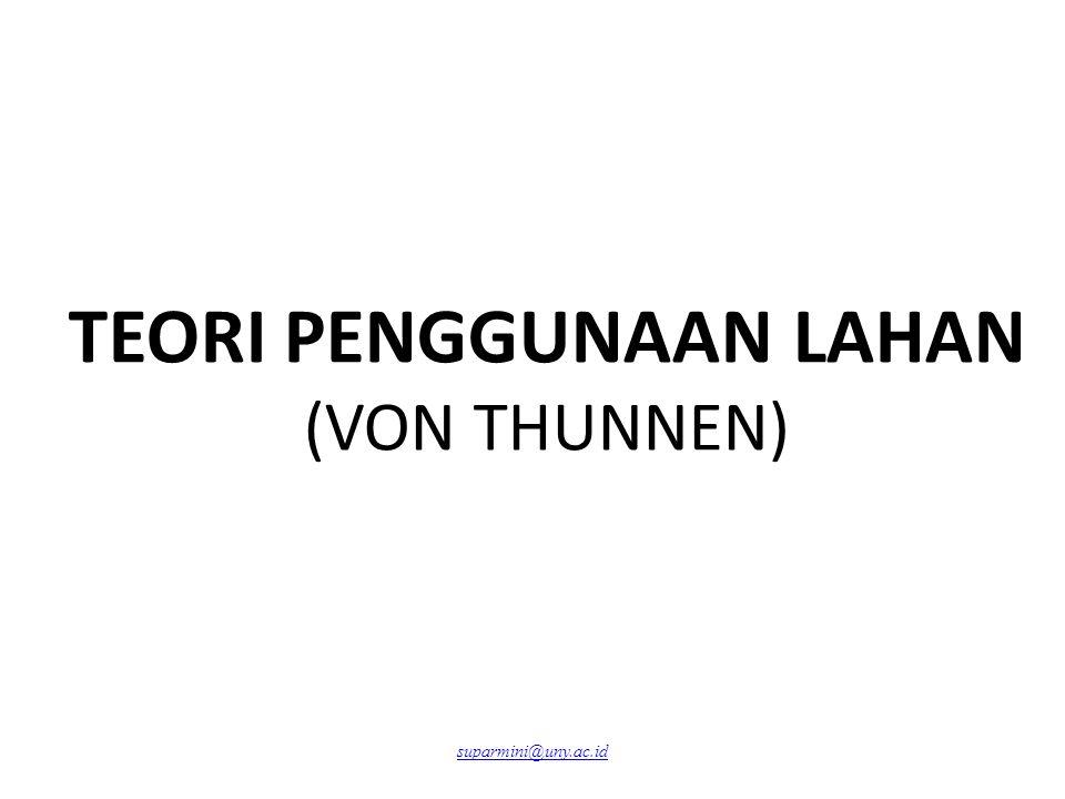 TEORI PENGGUNAAN LAHAN (VON THUNNEN)