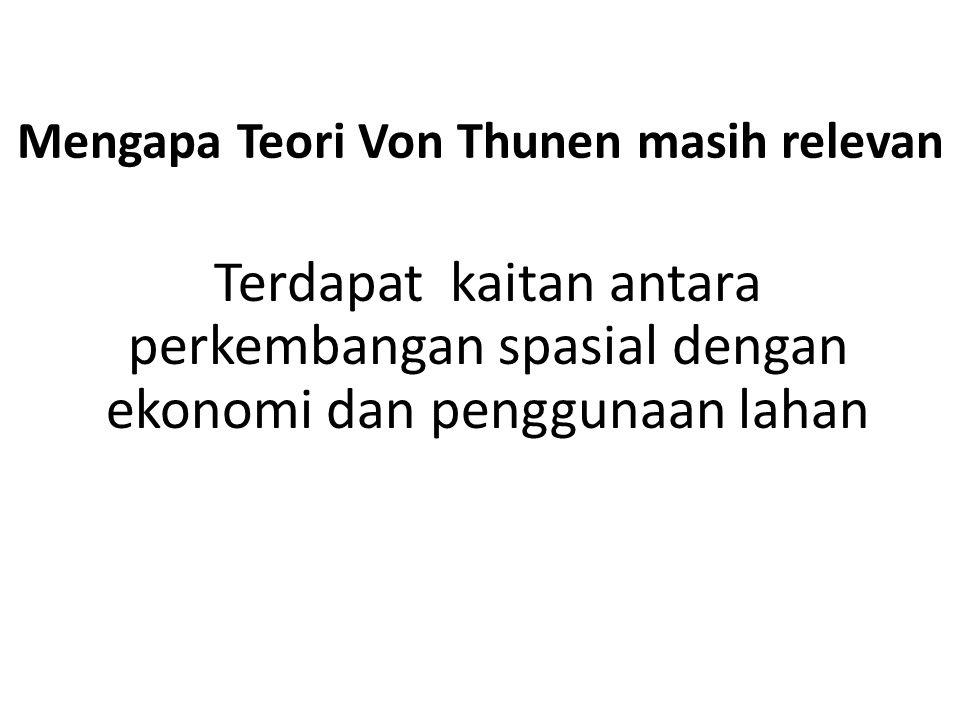 Mengapa Teori Von Thunen masih relevan
