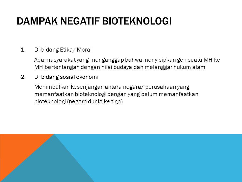 DAMPAK NEGATIF BIOTEKNOLOGI