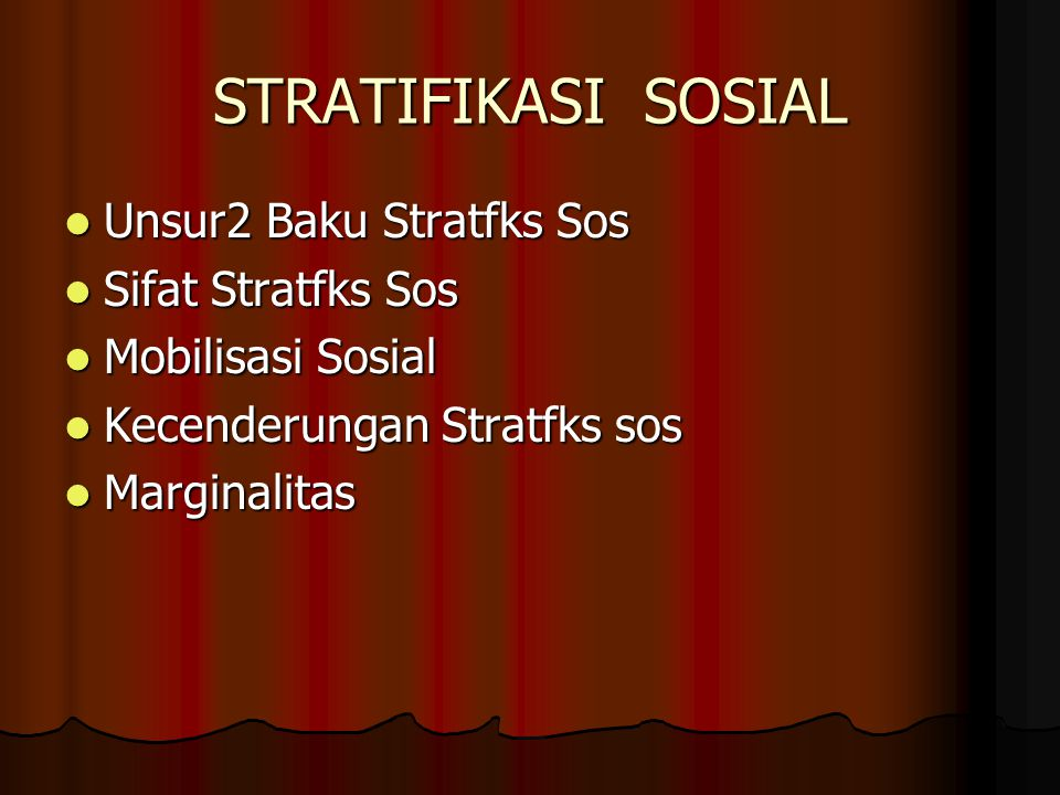 STRATIFIKASI SOSIAL Unsur2 Baku Stratfks Sos Sifat Stratfks Sos