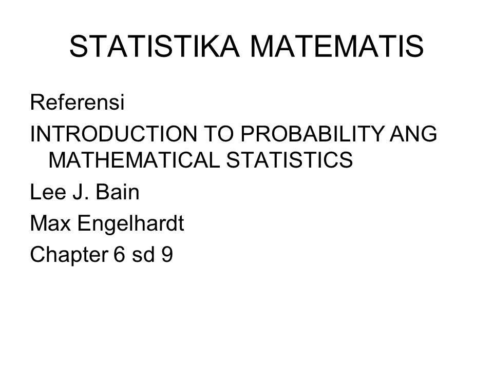 STATISTIKA MATEMATIS Referensi