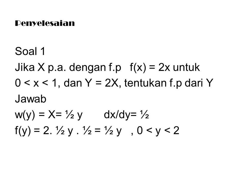 Jika X p.a. dengan f.p f(x) = 2x untuk