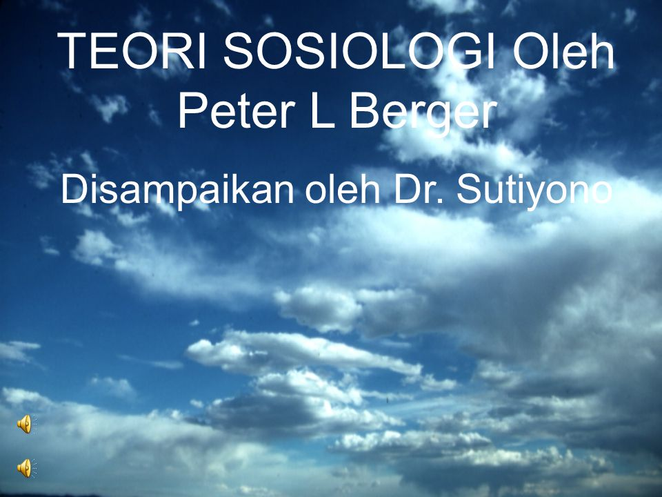 TEORI SOSIOLOGI Oleh Peter L Berger