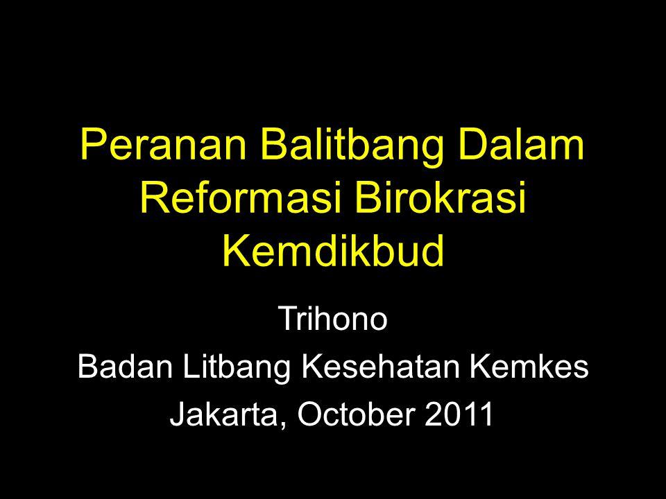 Peranan Balitbang Dalam Reformasi Birokrasi Kemdikbud