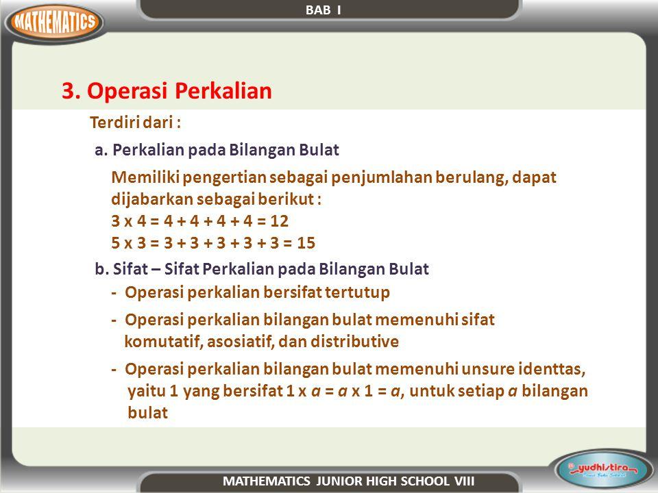 3. Operasi Perkalian Terdiri dari : a. Perkalian pada Bilangan Bulat