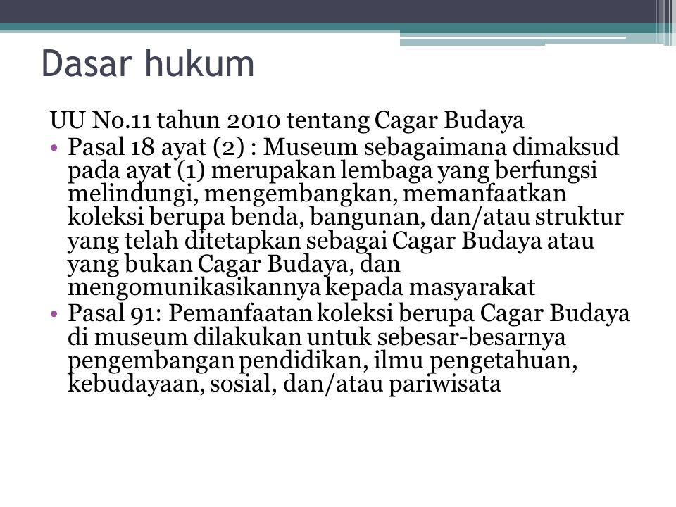 Dasar hukum UU No.11 tahun 2010 tentang Cagar Budaya