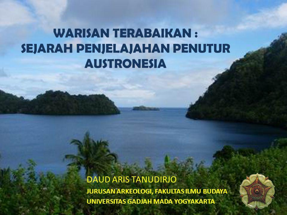WARISAN TERABAIKAN : SEJARAH PENJELAJAHAN PENUTUR AUSTRONESIA