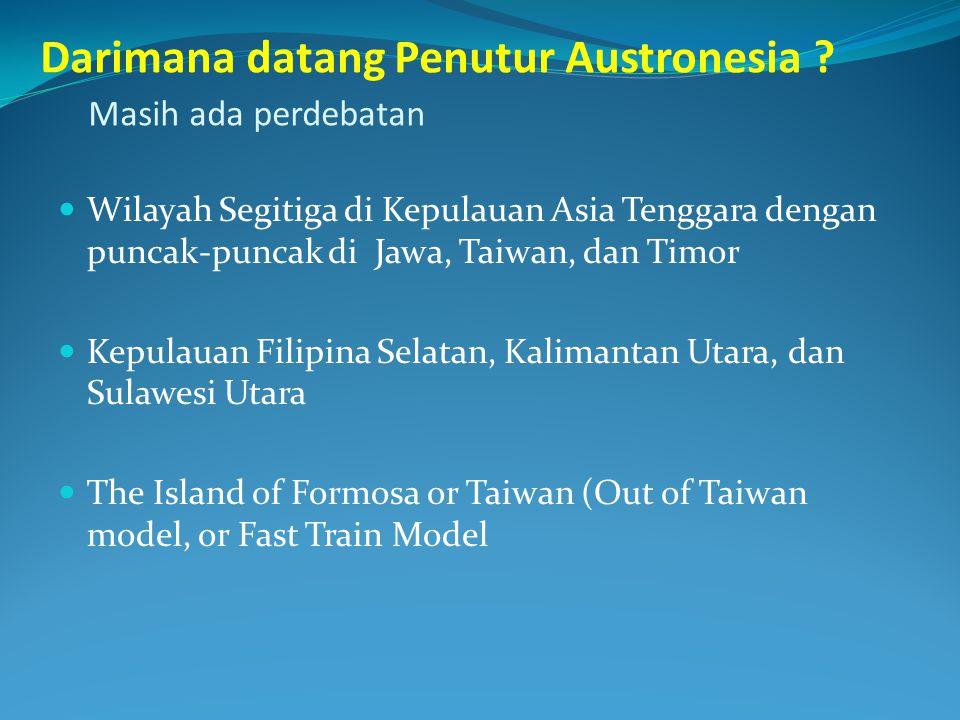 Darimana datang Penutur Austronesia Masih ada perdebatan