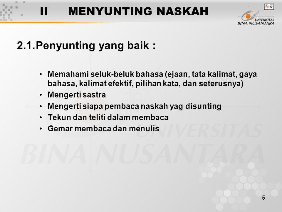 II MENYUNTING NASKAH 2.1. Penyunting yang baik :