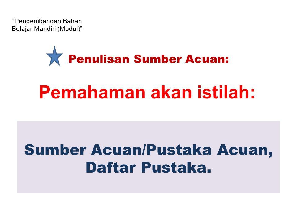 Sumber Acuan/Pustaka Acuan, Daftar Pustaka.
