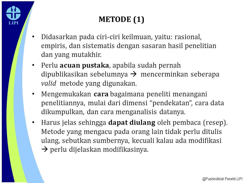 METODE (1) Didasarkan pada ciri-ciri keilmuan, yaitu: rasional, empiris, dan sistematis dengan sasaran hasil penelitian dan yang mutakhir.