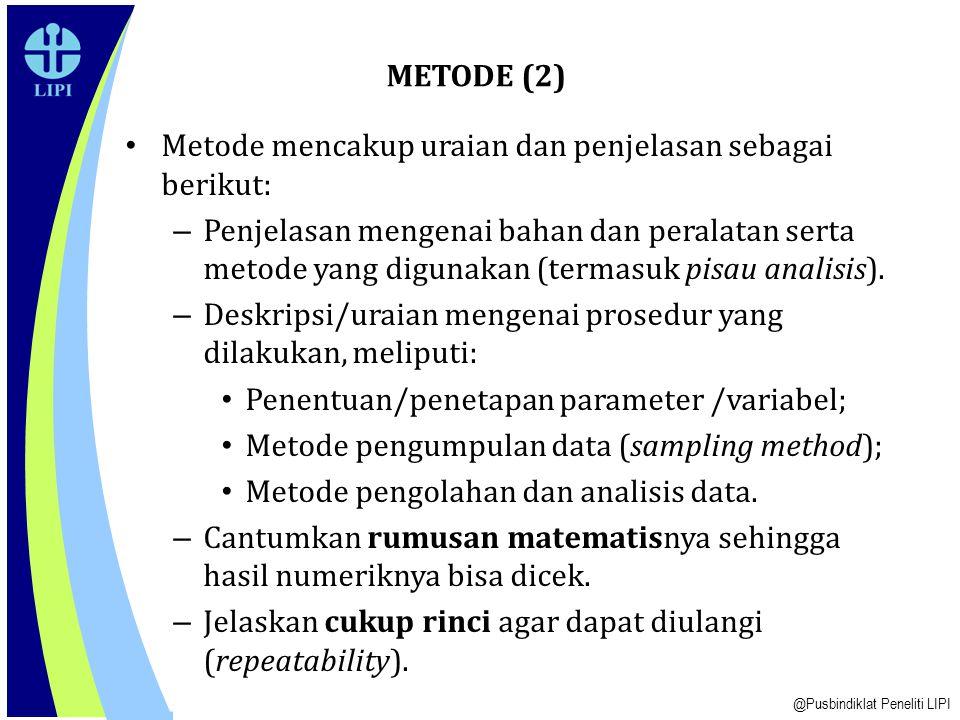 Metode mencakup uraian dan penjelasan sebagai berikut: