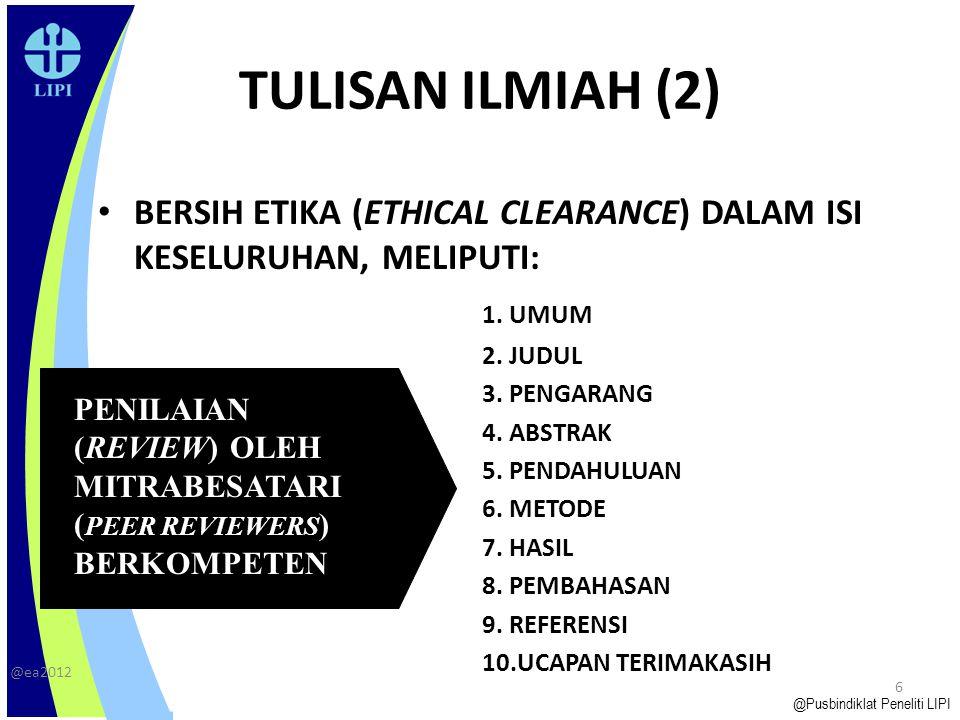 TULISAN ILMIAH (2) BERSIH ETIKA (ETHICAL CLEARANCE) DALAM ISI KESELURUHAN, MELIPUTI: 1. UMUM. 2. JUDUL.
