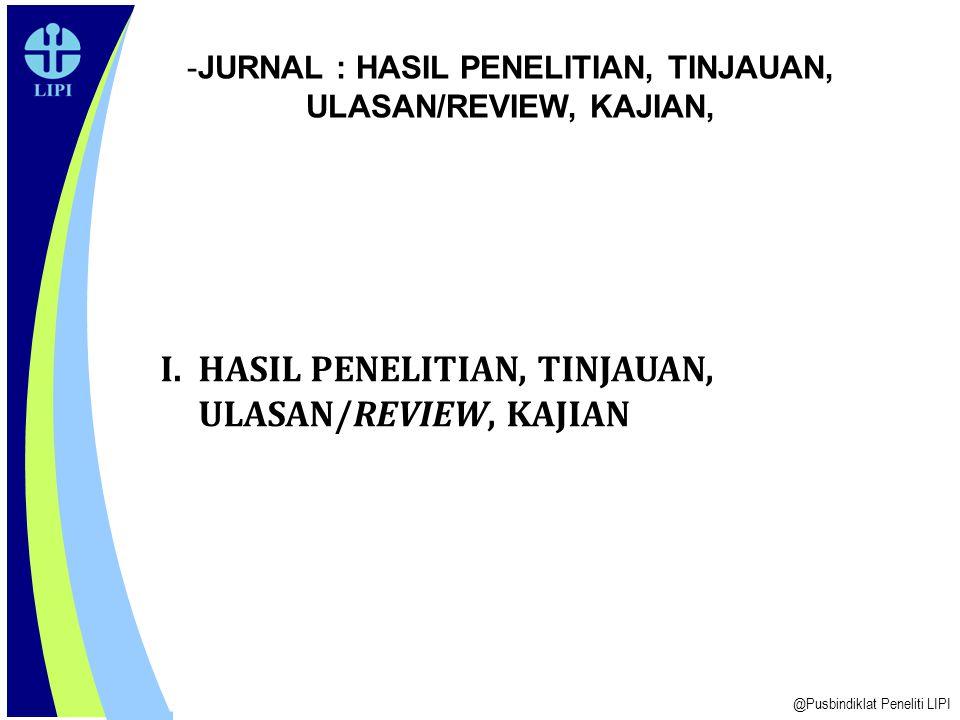 I. HASIL PENELITIAN, TINJAUAN, ULASAN/REVIEW, KAJIAN