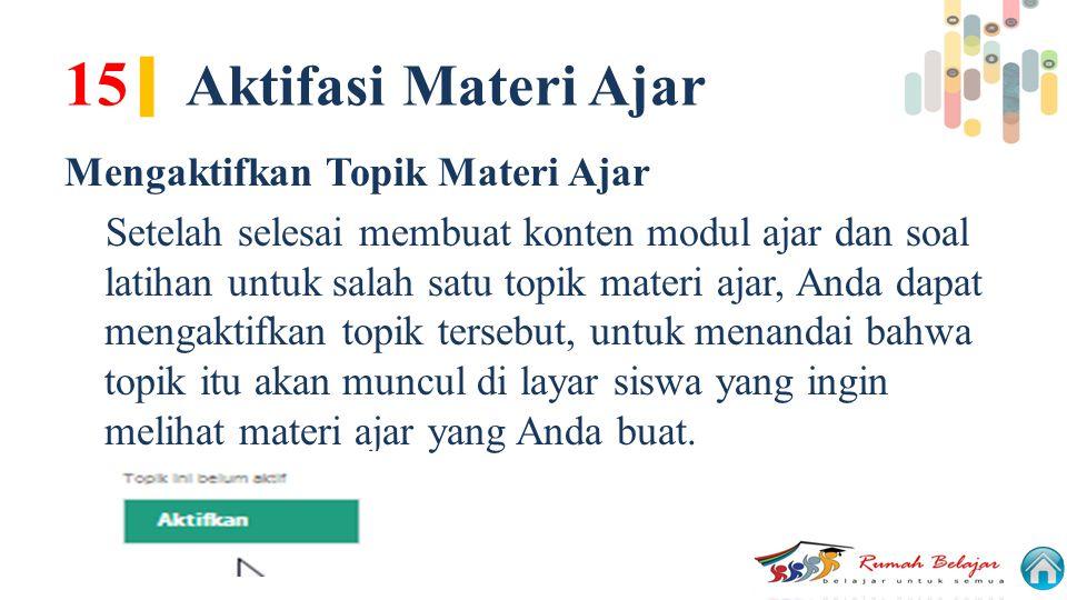 15| Aktifasi Materi Ajar Mengaktifkan Topik Materi Ajar