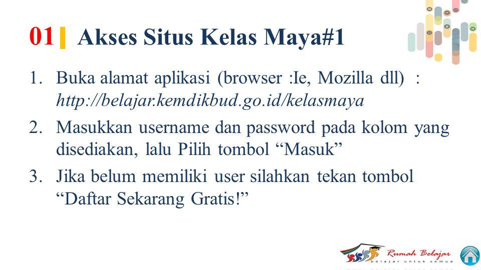 01| Akses Situs Kelas Maya#1