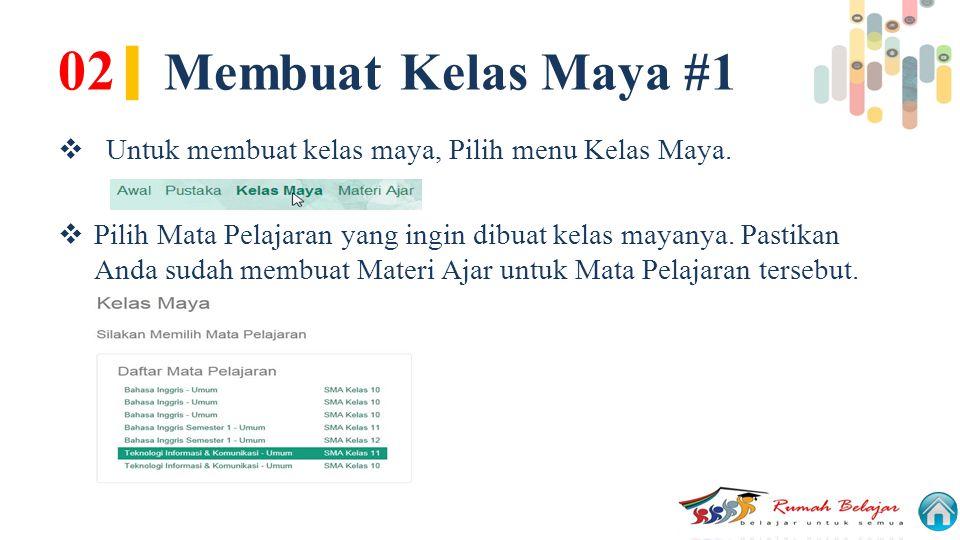 02| Membuat Kelas Maya #1 Untuk membuat kelas maya, Pilih menu Kelas Maya.