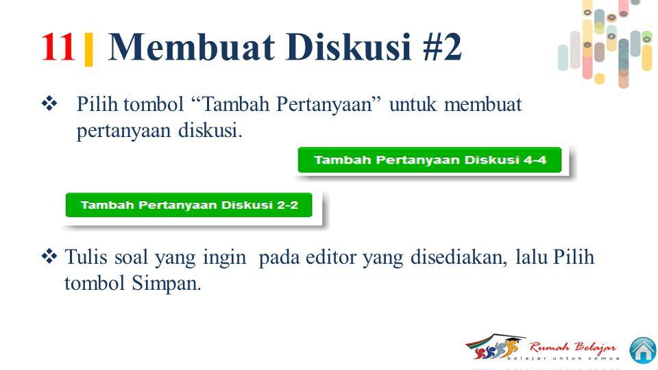 11| Membuat Diskusi #2 Pilih tombol Tambah Pertanyaan untuk membuat pertanyaan diskusi.