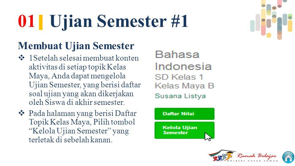 01| Ujian Semester #1 Membuat Ujian Semester