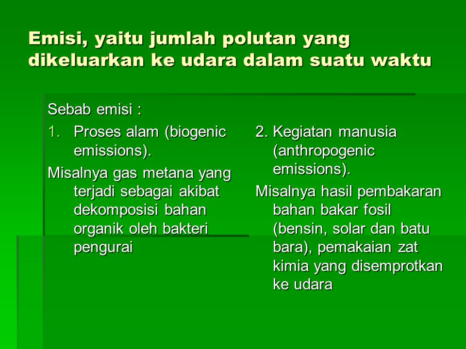 Emisi, yaitu jumlah polutan yang dikeluarkan ke udara dalam suatu waktu