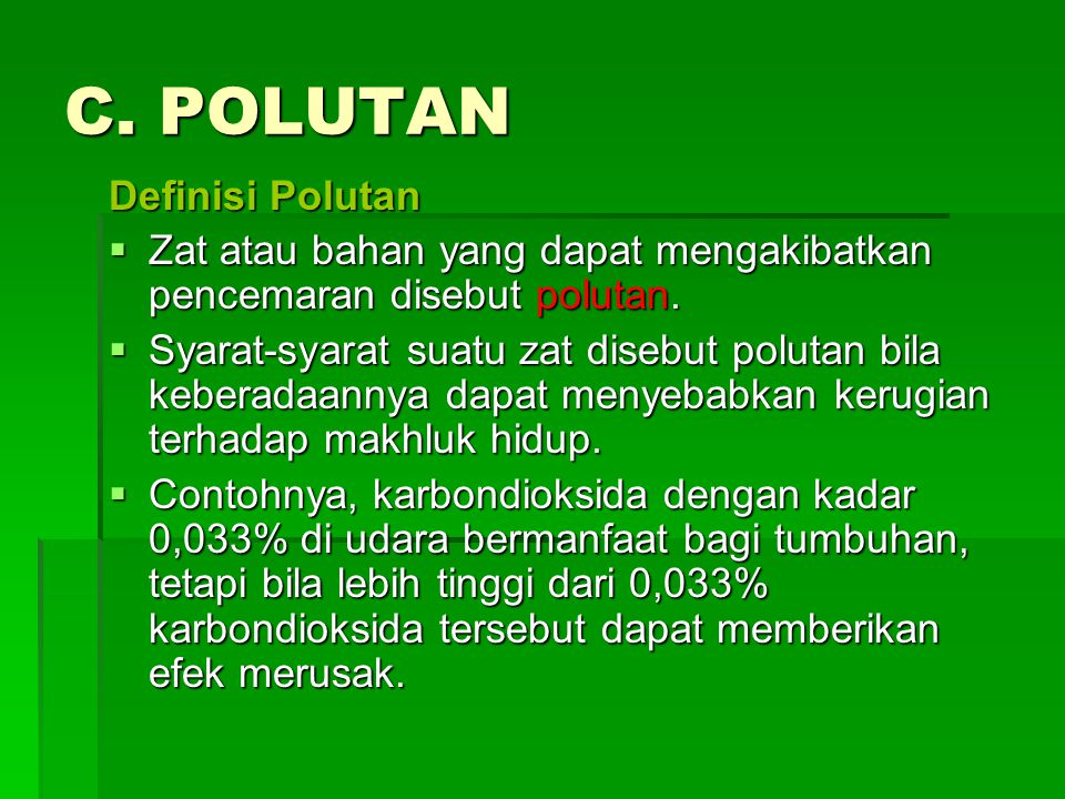 C. POLUTAN Definisi Polutan