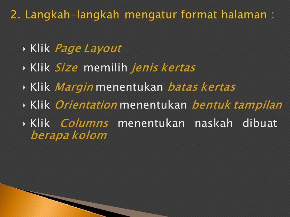 2. Langkah-langkah mengatur format halaman :