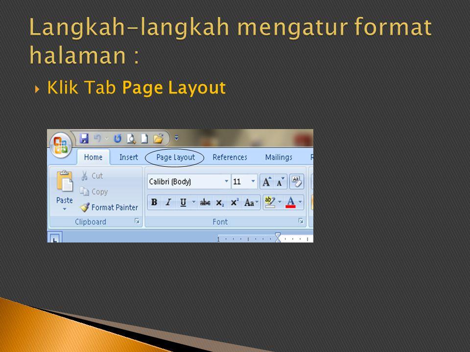 Langkah-langkah mengatur format halaman :