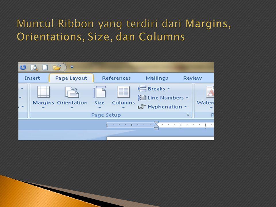 Muncul Ribbon yang terdiri dari Margins, Orientations, Size, dan Columns