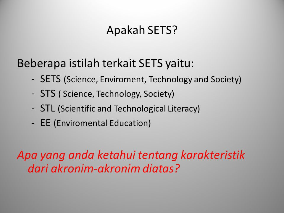 Beberapa istilah terkait SETS yaitu: