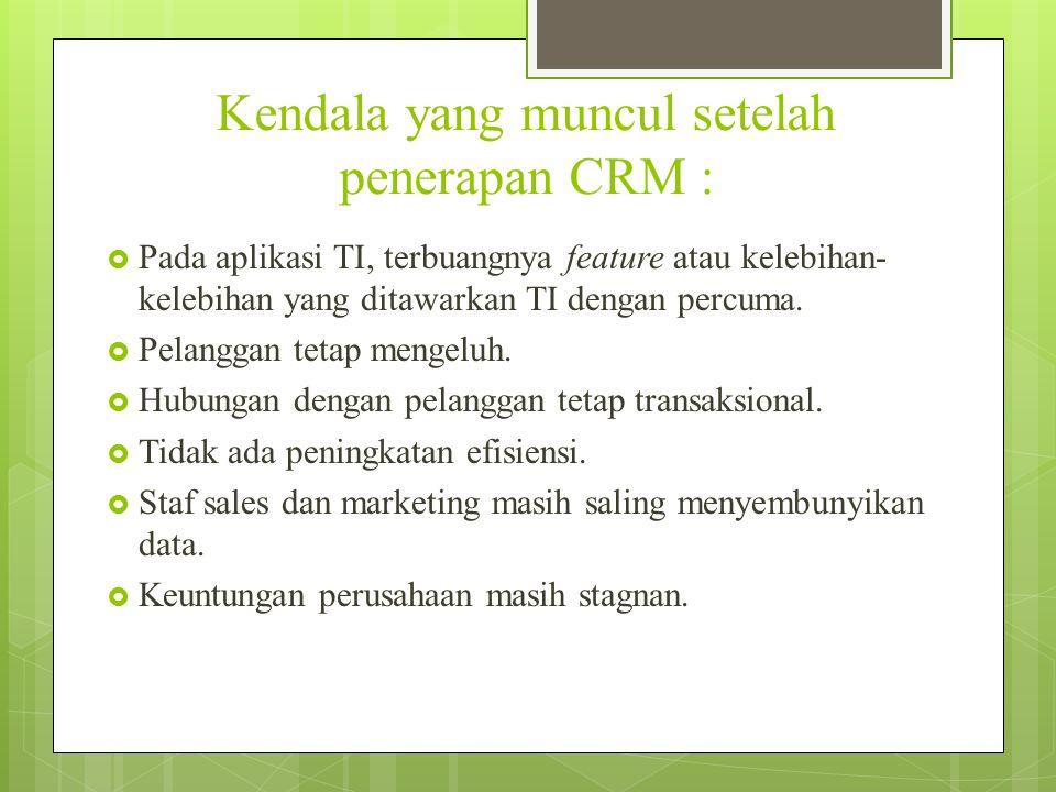 Kendala yang muncul setelah penerapan CRM :