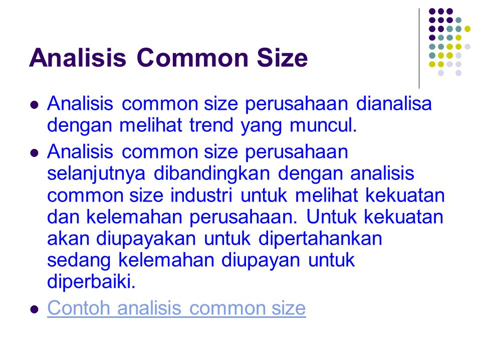 Analisis Common Size Analisis common size perusahaan dianalisa dengan melihat trend yang muncul.