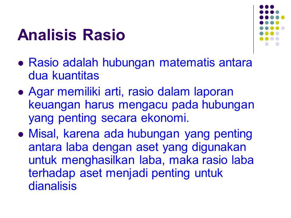 Analisis Rasio Rasio adalah hubungan matematis antara dua kuantitas