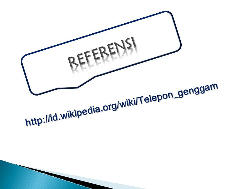 REFERENSI http://id.wikipedia.org/wiki/Telepon_genggam