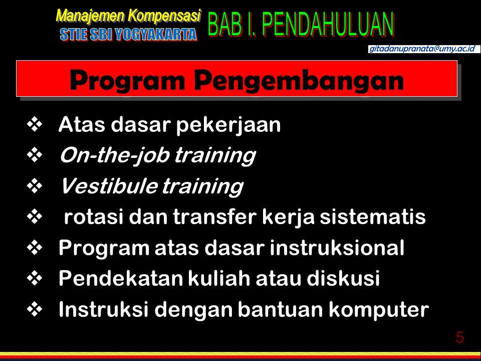 Program Pengembangan Atas dasar pekerjaan On-the-job training