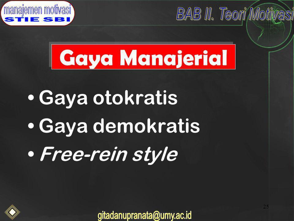 Gaya Manajerial Gaya otokratis Gaya demokratis Free-rein style